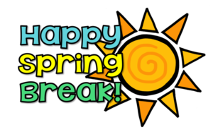Spring Break - March 13-17